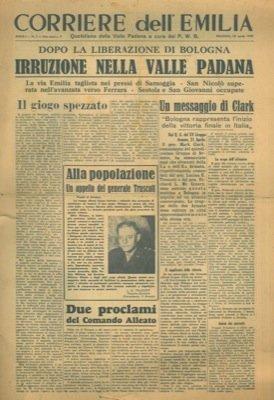 Liberazione di Bologna. Il gen. Clark ha annunciato oggi che elementi della 5a e dell'8a Armata .. sono entrati questa mattina ia Bologna.