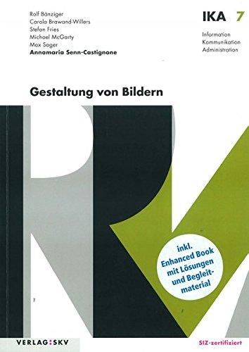 IKA 7: Gestaltung von Bildern, Bundle mit digitalen Lösungen: Bundle: Theorie und Aufgaben inkl. Enhanced Book (Information, Kommunikation, Administration - IKA)