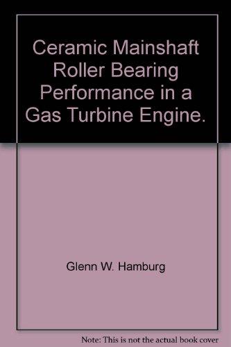 Ceramic Mainshaft Roller Bearing Performance in a Gas Turbine Engine.