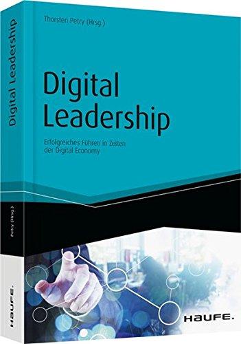 Digital Leadership: Erfolgreiches Führen in Zeiten der Digital Economy (Haufe Fachbuch)