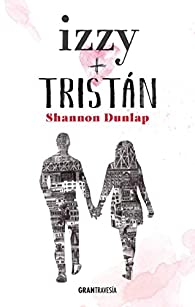 Izzy + Tristán par Shannon Dunlap