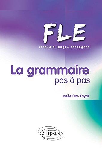 Français Langue Etrangère La Grammaire Pas à Pas