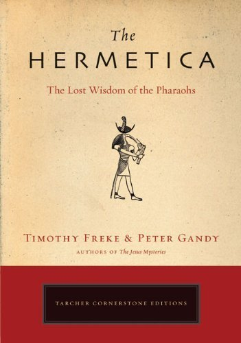 The Hermetica: The Lost Wisdom of the Pharaohs by Freke, Timothy, Gandy, Peter (2008) Paperback