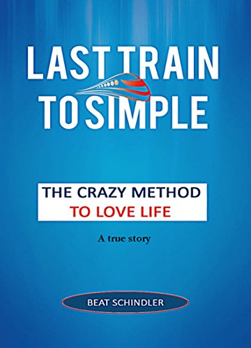 last-train-to-simple-the-crazy-method-to-love-life-english-edition