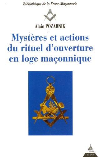 Mystères et actions du rituel d'ouverture en loge maçonnique par Alain Pozarnik
