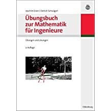 Übungsbuch zur Mathematik für Ingenieure: Übungen und Lösungen (Oldenbourg Lehrbücher für Ingenieure)