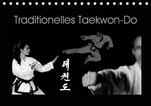 Traditionelles Taekwon-Do (Tischkalender 2019 DIN A5 quer): Taekwon-Do - Körper und Geist vereint (Monatskalender, 14 Seiten ) (CALVENDO Sport)