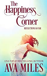 The Happiness Corner: Reflections So Far by Ava Miles (2015-07-01)