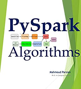 PySpark Algorithms: (PDF version) (Mahmoud Parsian) eBook