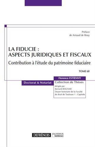 La fiducie : aspects juridiques et fiscaux. Tome 60 par Florence Estienny-Pustoc'h