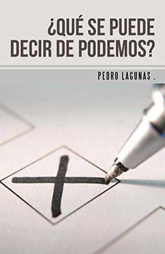 ¿Qué se puede decir de Podemos? por Pedro Lagunas