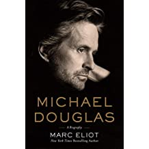 Michael Douglas: A Biography by Marc Eliot (2012-09-18)