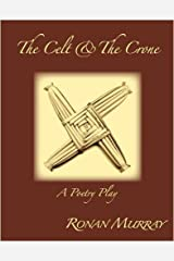 The Celt and the Crone: A Poetry Play Paperback