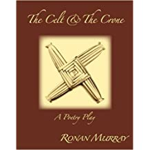 The Celt and the Crone: A Poetry Play