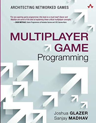 gramming: Architecting Networked Games (Game Design) (The Addison-Wesley Game Design and Development Series) ()