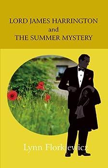 LORD JAMES HARRINGTON AND THE SUMMER MYSTERY (Lord James Harrington Mysteries Book 3) by [Florkiewicz, Lynn]