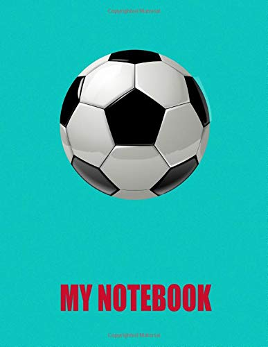 My Notebook. For Soccer Fans. Blank Lined Planner Journal Diary.