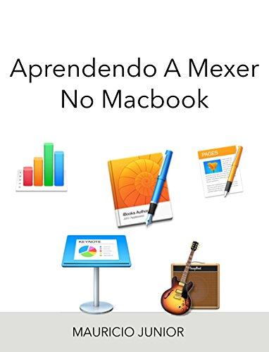 Aprendendo a mexer no Macbook: Guia fácil (Portuguese Edition) por Mauricio Junior