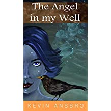 The Angel in My well