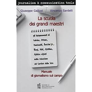 La scuola dei grandi maestri. Manuale di giornalis