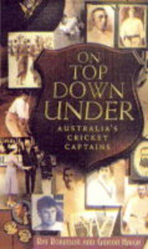 On Top Down Under: Australia's Cricket Captains por Ray Robinson