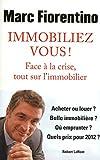 Immobiliez-vous ! - Robert Laffont - 12/01/2012