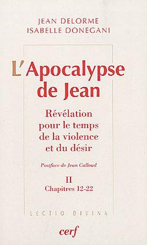 L'Apocalypse de Jean : Révélation pour le temps de la violence et du désir Tome 2, Chapitres 12-22
