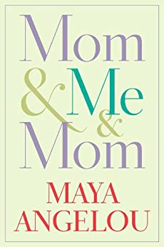 Mom & Me & Mom di [Angelou, Maya]