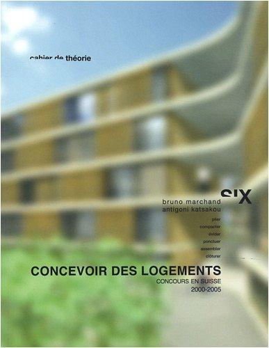 Concevoir des logements - Cahier de théorie N°6 par Bruno Marchand