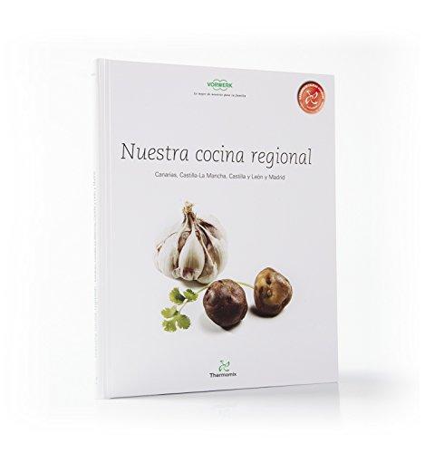Nuestra Cocina Regional Canarias, Castilla-La Mancha, Castilla y León y Madrid por Vorwerk