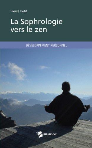 La Sophrologie vers le zen par Pierre Petit