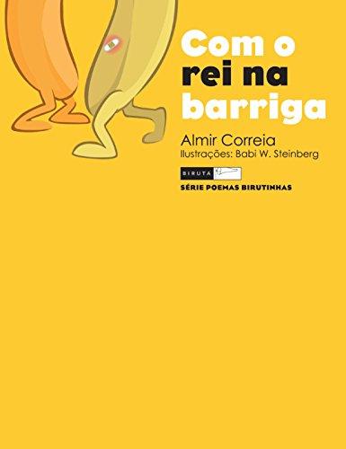 Com o rei na barriga (Poemas birutinhas) (Portuguese Edition) por Almir Correia
