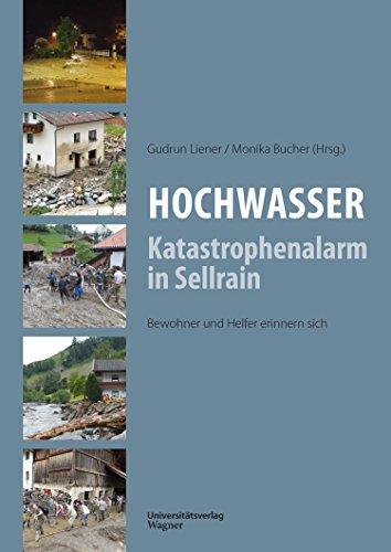 Hochwasser: Katastrophenalarm in Sellrain: Bewohnder und Helfer erinnern sich