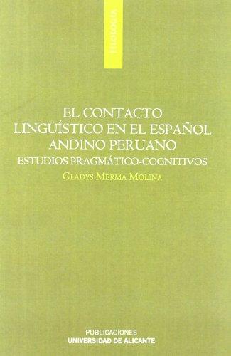 El contacto lingüístico en el español andino peruano : estudios pragmático-cognitivos (Monografías) por Gladys Merma Molina