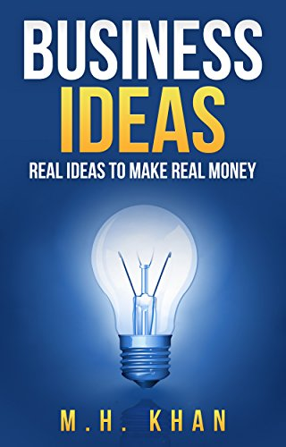 Business Ideas: Real Ideas to Make Real Money for Passive Income (English Edition)