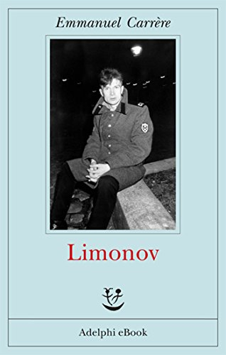 Limonov (Opere di Emmanuel Carrère Vol. 1)