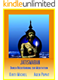 JATISMARAN - Durch Rückführung zur Meditation
