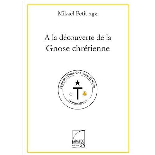 A la découverte de la gnose chrétienne