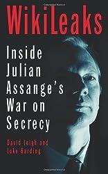 WikiLeaks: Inside Julian Assange's War on Secrecy by David Leigh (2011-02-01)