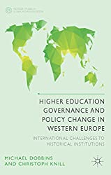 Higher Education Governance and Policy Change in Western Europe: International Challenges to Historical Institutions (Palgrave Studies in Global Higher Education)