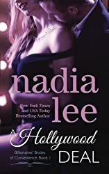 A Hollywood Deal (Billionaires' Brides of Convenience Book 1) (Volume 1) by Nadia Lee (2016-03-28)