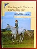 Der Weg mit Pferden, Ein Weg zu mir: Das Pferd als Persönlichkeitstrainer