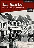 La Baule : Occupation - Libération - Tome 1 (1939-1942) de Luc Braueuer ( 28 juin 2015 )
