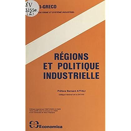 Régions et politique industrielle : 8es journées d'économie industrielle, 1983, Gif-sur-Yvette, Montpellier (Collection Firme et système industriel)