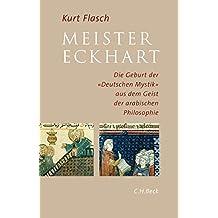Meister Eckhart: Die Geburt der 'Deutschen Mystik' aus dem Geist der arabischen Philosophie