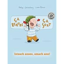 Ça rentre, ça sort ! Isteach anseo, amach ann!: Un livre d'images pour les enfants (Edition bilingue français-irlandais)
