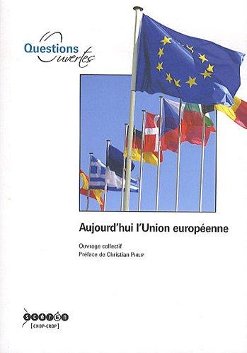Aujourd'hui l'Union Européenne