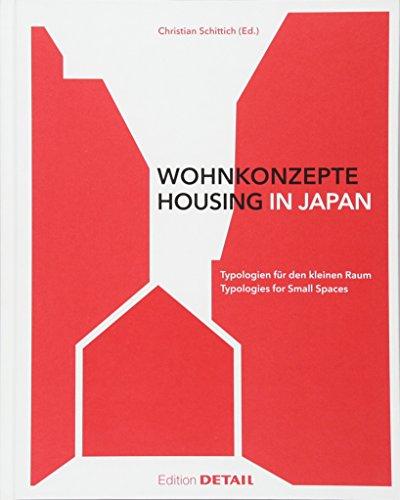 Wohnkonzepte in Japan / Housing in Japan: Typologien für den kleinen Raum / Typologies for small spaces (DETAIL Special)