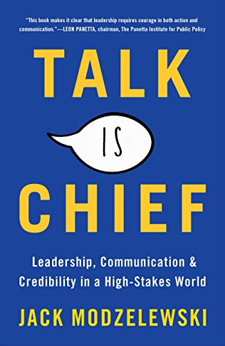 Talk Is Chief:  Leadership, Communication, and Credibility in a High-Stakes World (English Edition)