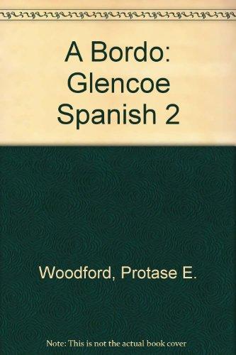 A Bordo: Glencoe Spanish 2 por Protase E. Woodford